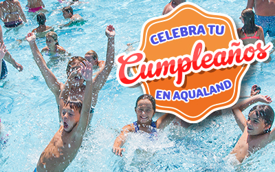 Tu cumpleaños en Aqualand!